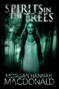 Spirits in the trees Morgan hannah macdonald