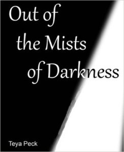 out of the mists of darkness teya peck
