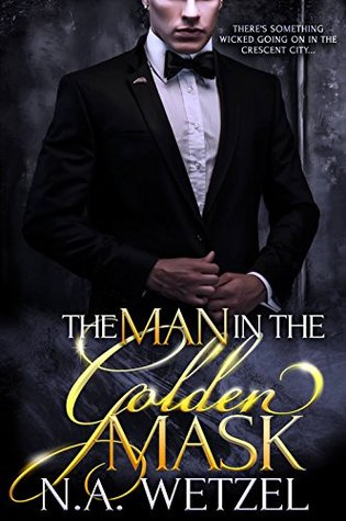 the man in the golden mask NA Wetzel
