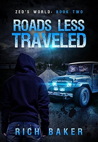 the road less traveled zeds world book 2 rich baker